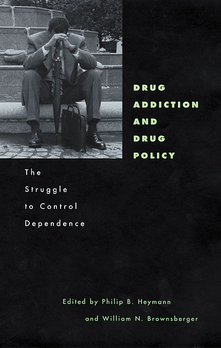 Cover: Drug Addiction and Drug Policy: The Struggle to Control Dependence, from Harvard University Press