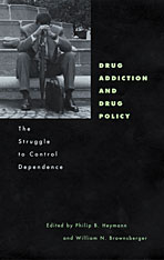 Cover: Drug Addiction and Drug Policy: The Struggle to Control Dependence