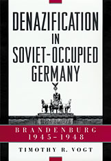 Cover: Denazification in Soviet-Occupied Germany: Brandenburg, 1945–1948