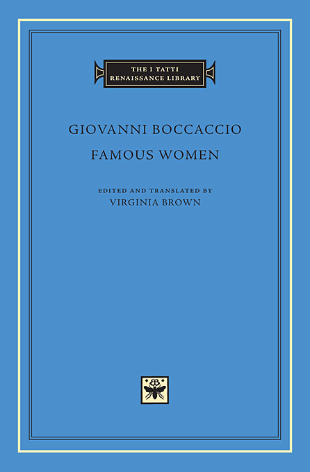 Cover: Famous Women, by Giovanni Boccaccio, edited and translated by Virginia Brown, from Harvard University Press