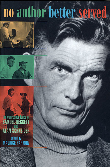 Cover: No Author Better Served: The Correspondence of Samuel Beckett and Alan Schneider, from Harvard University Press