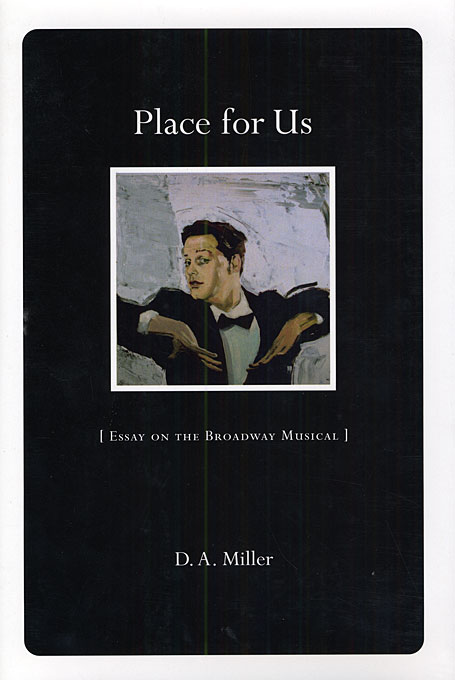 Cover: Place for Us: Essay on the Broadway Musical, from Harvard University Press