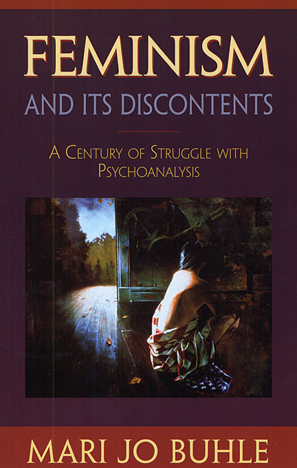Cover: Feminism and Its Discontents: A Century of Struggle with Psychoanalysis, from Harvard University Press