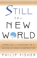 Cover: Still the New World: American Literature in a Culture of Creative Destruction