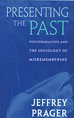 Cover: Presenting the Past: Psychoanalysis and the Sociology of Misremembering