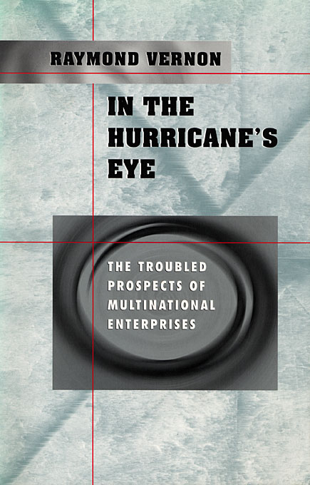 Cover: In the Hurricane's Eye: The Troubled Prospects of Multinational Enterprises, from Harvard University Press