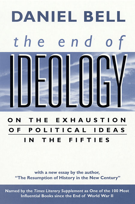 Cover: The End of Ideology: On the Exhaustion of Political Ideas in the Fifties, with
