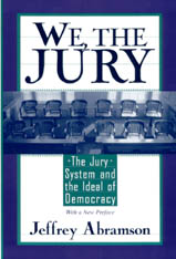 Cover: We, the Jury: The Jury System and the Ideal of Democracy