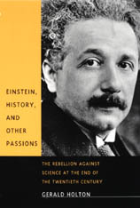 Cover: Einstein, History, and Other Passions: The Rebellion against Science at the End of the Twentieth Century