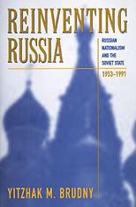 Cover: Reinventing Russia: Russian Nationalism and the Soviet State, 1953-1991