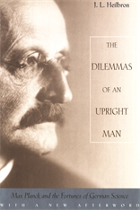 Cover: The Dilemmas of an Upright Man: Max Planck and the Fortunes of German Science, With a New Afterword