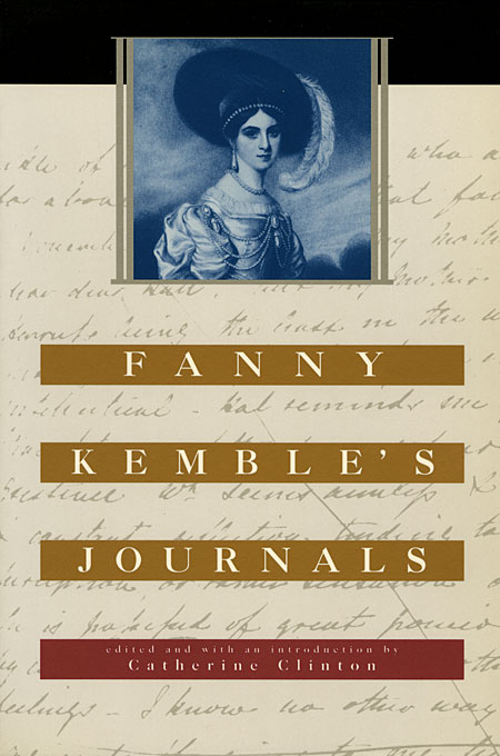 Cover: Fanny Kemble's Journals: Edited and with an Introduction by Catherine Clinton, from Harvard University Press