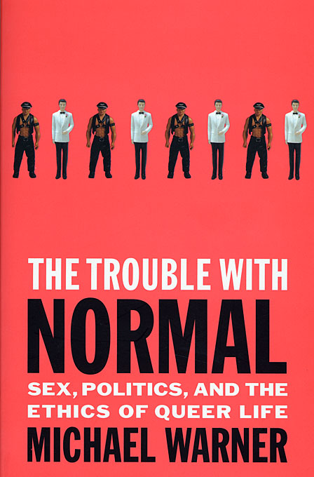 Cover: The Trouble with Normal: Sex, Politics, and the Ethics of Queer Life, from Harvard University Press