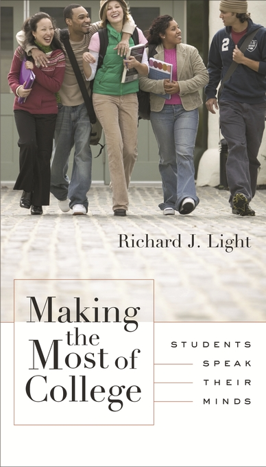 Cover: Making the Most of College: Students Speak Their Minds, from Harvard University Press