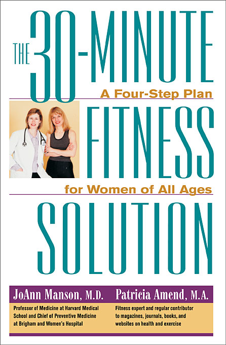 Cover: The 30-Minute Fitness Solution: A Four-Step Plan for Women of All Ages, from Harvard University Press