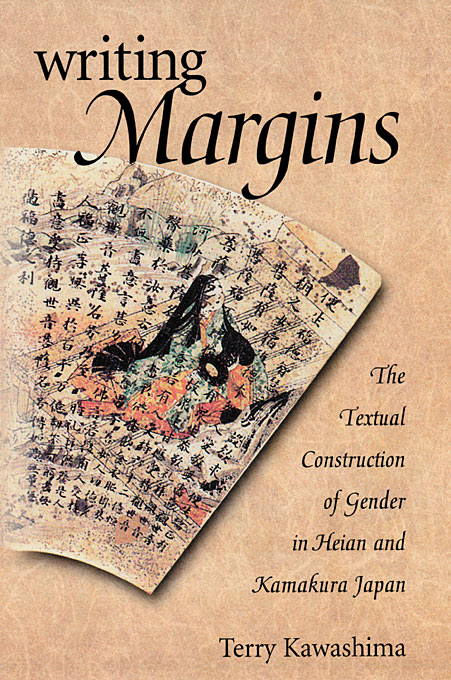 Cover: Writing Margins: The Textual Construction of Gender in Heian and Kamakura Japan, from Harvard University Press