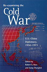 Cover: Re-examining the Cold War: U.S.–China Diplomacy, 1954–1973