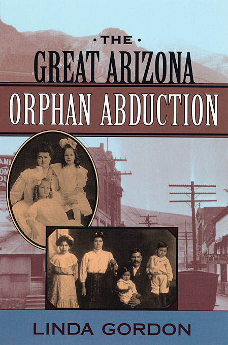 Cover: The Great Arizona Orphan Abduction, from Harvard University Press