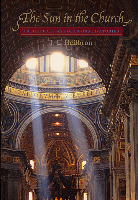 Cover: The Sun in the Church: Cathedrals as Solar Observatories, from Harvard University Press