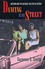 Cover: Dancing in the Street: Motown and the Cultural Politics of Detroit