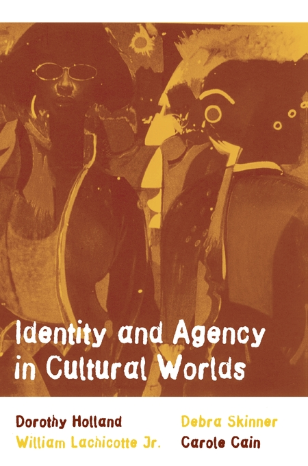 Cover: Identity and Agency in Cultural Worlds, from Harvard University Press
