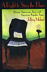 Cover: A Right to Sing the Blues: African Americans, Jews, and American Popular Song