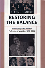 Cover: Restoring the Balance: Women Physicians and the Profession of Medicine, 1850-1995