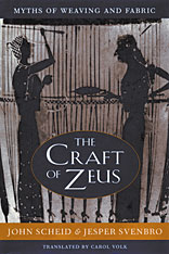 Cover: The Craft of Zeus: Myths of Weaving and Fabric
