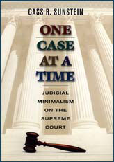 Cover: One Case at a Time: Judicial Minimalism on the Supreme Court
