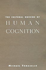 Cover: The Cultural Origins of Human Cognition in PAPERBACK