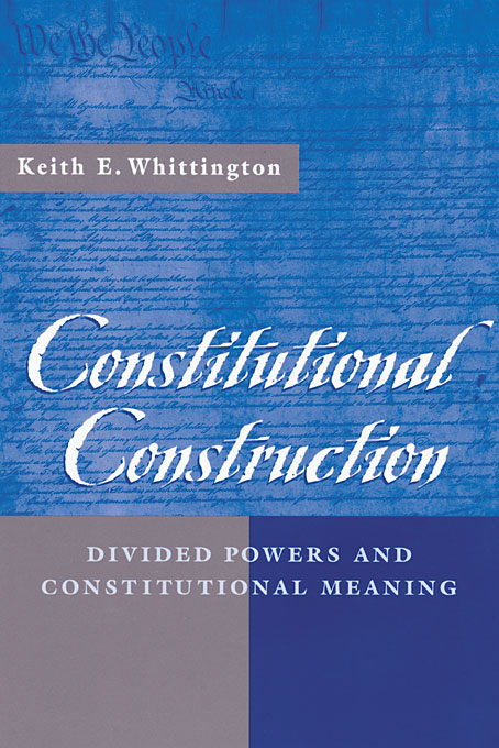 Cover: Constitutional Construction: Divided Powers and Constitutional Meaning, from Harvard University Press