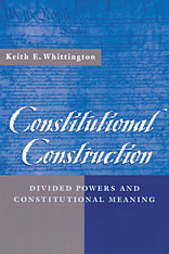 Cover: Constitutional Construction: Divided Powers and Constitutional Meaning
