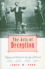 Cover: The Arts of Deception: Playing with Fraud in the Age of Barnum