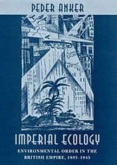 Cover: Imperial Ecology: Environmental Order in the British Empire, 1895-1945