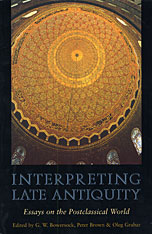 Cover: Interpreting Late Antiquity: Essays on the Postclassical World