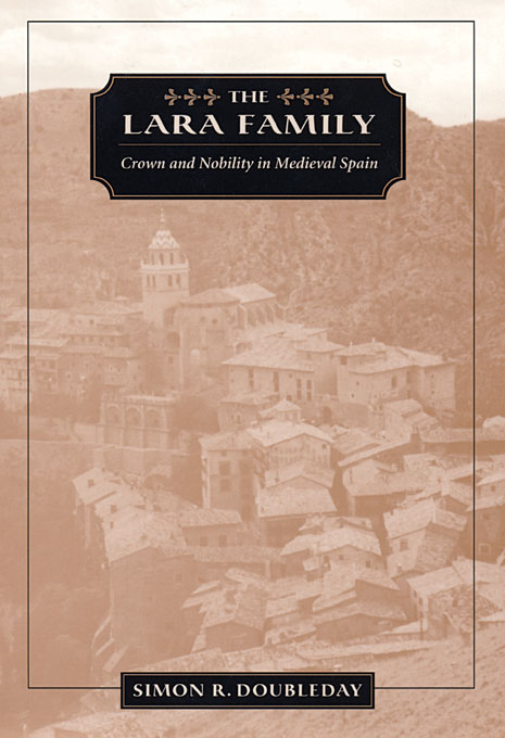 Cover: The Lara Family: Crown and Nobility in Medieval Spain, from Harvard University Press