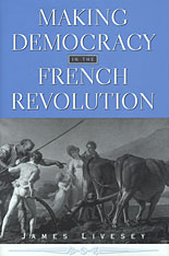 Cover: Making Democracy in the French Revolution in HARDCOVER