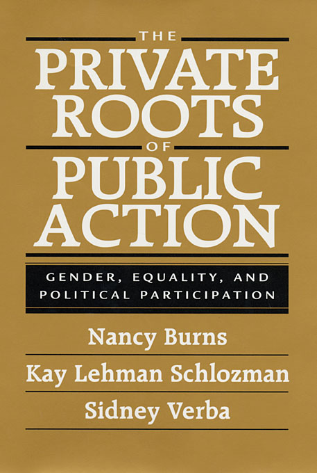 Cover: The Private Roots of Public Action: Gender, Equality, and Political Participation, from Harvard University Press