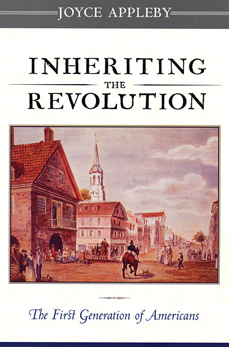 Cover: Inheriting the Revolution: The First Generation of Americans, from Harvard University Press
