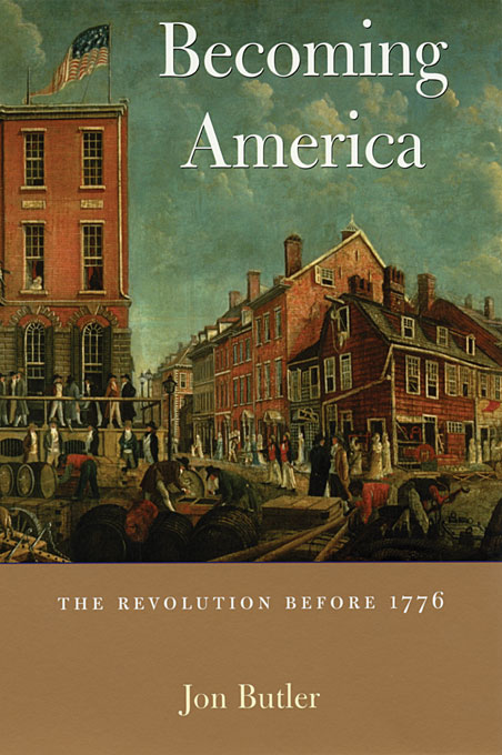 Cover: Becoming America: The Revolution before 1776, from Harvard University Press