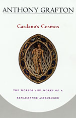 Cover: Cardano's Cosmos: The Worlds and Works of a Renaissance Astrologer