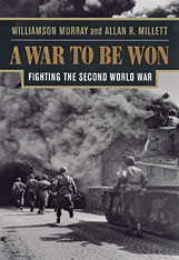 Cover: A War To Be Won: Fighting the Second World War