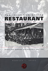Cover: The Invention of the Restaurant: Paris and Modern Gastronomic Culture