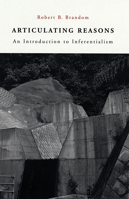 Cover: Articulating Reasons: An Introduction to Inferentialism, from Harvard University Press