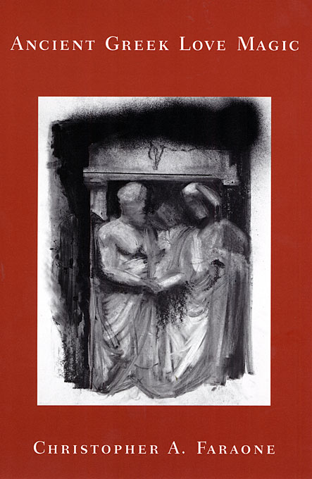 Cover: Ancient Greek Love Magic, from Harvard University Press