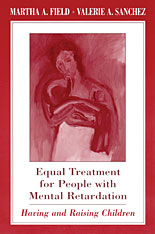 Cover: Equal Treatment for People with Mental Retardation: Having and Raising Children