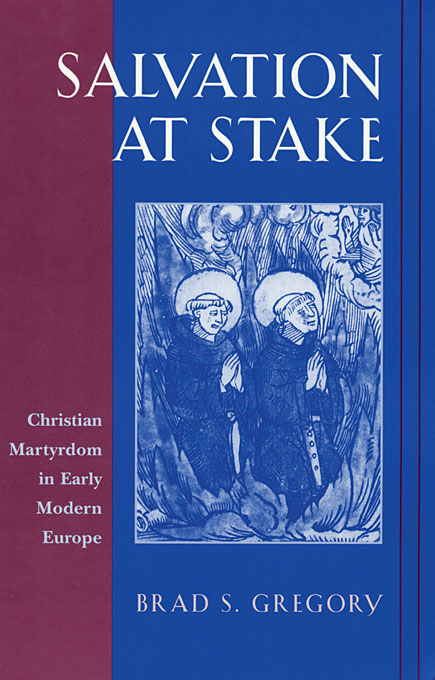 Cover: Salvation at Stake: Christian Martyrdom in Early Modern Europe, from Harvard University Press