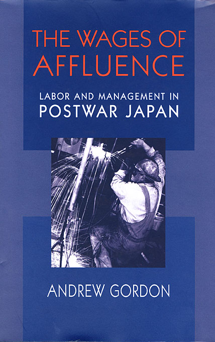 Cover: The Wages of Affluence: Labor and Management in Postwar Japan, from Harvard University Press