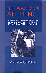Cover: The Wages of Affluence: Labor and Management in Postwar Japan