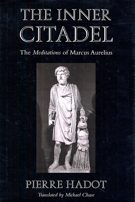Cover: The Inner Citadel: The <i>Meditations</i> of Marcus Aurelius, from Harvard University Press